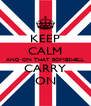 KEEP CALM AND ON THAT BOMBSHELL CARRY ON - Personalised Poster A4 size