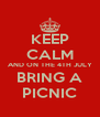 KEEP CALM AND ON THE 4TH JULY BRING A PICNIC - Personalised Poster A4 size
