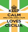 KEEP CALM AND ONE DIRECTION LOVES CECILIA - Personalised Poster A4 size
