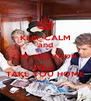 KEEP CALM and ONE DIRECTION WILL  TAKE YOU HOME - Personalised Poster A4 size