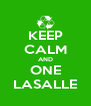 KEEP CALM AND ONE LASALLE - Personalised Poster A4 size