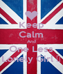 Keep Calm And One Less Lonely Girl ♥ - Personalised Poster A4 size