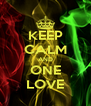 KEEP CALM AND ONE LOVE - Personalised Poster A4 size