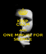 KEEP CALM AND ONE MINUTE FOR SILENCE - Personalised Poster A4 size