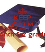 KEEP CALM AND one month for graduation   - Personalised Poster A4 size