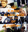 Keep  Calm and One way or Another ♥ - Personalised Poster A4 size