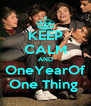 KEEP CALM AND OneYearOf One Thing  - Personalised Poster A4 size