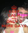 KEEP CALM AND ONLY 2 MORE DAYS - Personalised Poster A4 size
