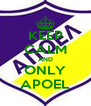 KEEP CALM AND ONLY APOEL - Personalised Poster A4 size
