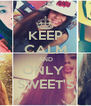 KEEP CALM AND ONLY  SWEET'S - Personalised Poster A4 size