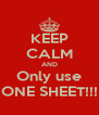 KEEP CALM AND Only use ONE SHEET!!! - Personalised Poster A4 size