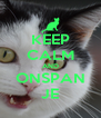 KEEP CALM AND ONSPAN JE - Personalised Poster A4 size