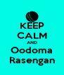 KEEP CALM AND Oodoma Rasengan - Personalised Poster A4 size