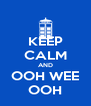 KEEP CALM AND OOH WEE OOH - Personalised Poster A4 size