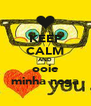KEEP CALM AND ooie minha nega - Personalised Poster A4 size