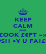 KEEP CALM AND £OOK £€FT ~» OOPS!! •¥☺U FA!£€D•  - Personalised Poster A4 size