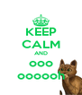 KEEP CALM AND ooo oooooh - Personalised Poster A4 size