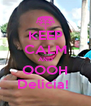 KEEP CALM AND OOOH Delícia!  - Personalised Poster A4 size