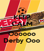 KEEP CALM AND Oooooo Derby Ooo - Personalised Poster A4 size