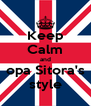 Keep Calm and opa Sitora's style - Personalised Poster A4 size