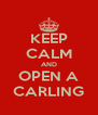 KEEP CALM AND OPEN A CARLING - Personalised Poster A4 size