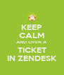 KEEP CALM AND OPEN A TICKET IN ZENDESK - Personalised Poster A4 size