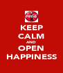 KEEP CALM AND OPEN HAPPINESS - Personalised Poster A4 size