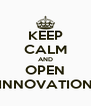 KEEP CALM AND OPEN INNOVATION - Personalised Poster A4 size