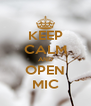 KEEP CALM AND OPEN MIC - Personalised Poster A4 size