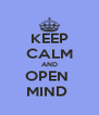 KEEP CALM AND OPEN  MIND  - Personalised Poster A4 size