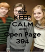 KEEP CALM AND Open Page 394 - Personalised Poster A4 size