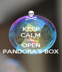 KEEP CALM AND OPEN PANDORA'S BOX - Personalised Poster A4 size