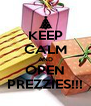 KEEP CALM AND OPEN PREZZIES!!! - Personalised Poster A4 size