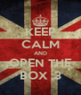 KEEP CALM AND OPEN THE BOX :3 - Personalised Poster A4 size