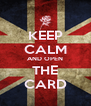 KEEP CALM AND OPEN THE CARD - Personalised Poster A4 size