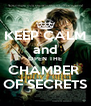 KEEP CALM and OPEN THE CHAMBER  OF SECRETS - Personalised Poster A4 size