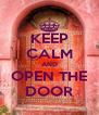 KEEP CALM AND OPEN THE DOOR - Personalised Poster A4 size