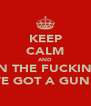 KEEP CALM AND OPEN THE FUCKIN TILL IVE GOT A GUN!! - Personalised Poster A4 size