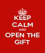 KEEP CALM AND OPEN THE GIFT - Personalised Poster A4 size