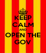 KEEP CALM AND OPEN THE GOV - Personalised Poster A4 size