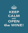 KEEP CALM AND OPEN the WINE! - Personalised Poster A4 size