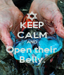 KEEP CALM AND Open their Belly. - Personalised Poster A4 size
