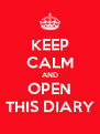 KEEP CALM AND OPEN THIS DIARY - Personalised Poster A4 size