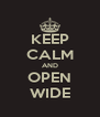 KEEP CALM AND OPEN WIDE - Personalised Poster A4 size