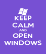 KEEP CALM AND OPEN WINDOWS - Personalised Poster A4 size