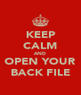 KEEP CALM AND OPEN YOUR BACK FILE - Personalised Poster A4 size