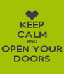KEEP CALM AND OPEN YOUR DOORS - Personalised Poster A4 size