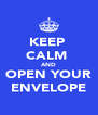 KEEP  CALM  AND OPEN YOUR ENVELOPE - Personalised Poster A4 size