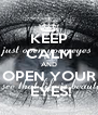 KEEP CALM AND OPEN YOUR  EYES! - Personalised Poster A4 size