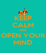 KEEP CALM AND OPEN YOUR MIND - Personalised Poster A4 size